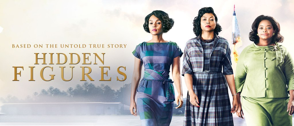 Poster art from Hidden Figures with the movie title on the left in gold text and the three black women wearing 60s style dresses walking towards the camera with a rocket launching visible behind them