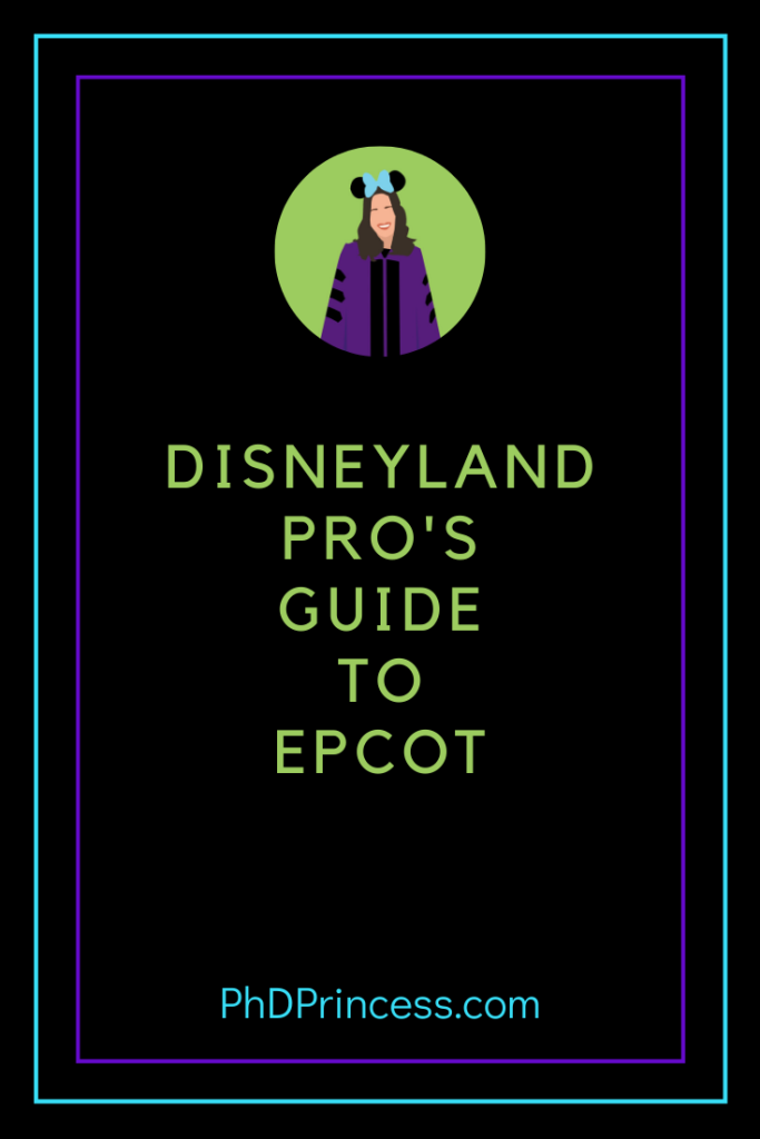 Disneyland Pro's Guide to Epcot - The PhD Princess