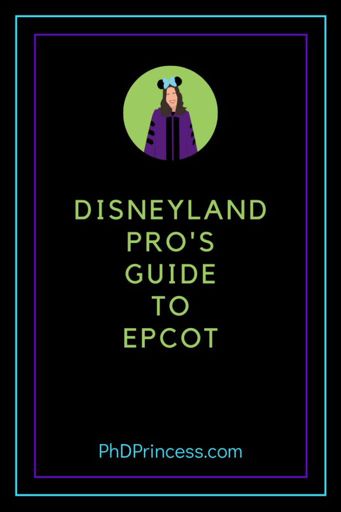 Disneyland Pro's Guide to Epcot - The PhD Princess