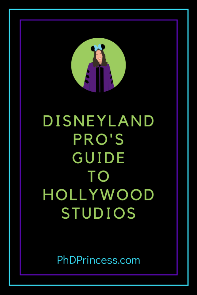 Disneyland Pro's Guide to Hollywood Studios - The PhD Princess