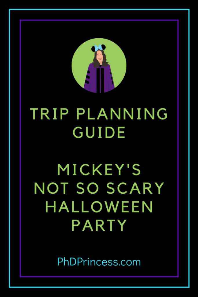 Trip Planning Guide for Mickey's Not So Scary Halloween Party at Walt Disney World - The PhD Princess